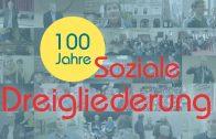 100 Jahre Soziale Dreigliederung – Die Doku