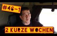 #46-1 Zwei Kurze Wochen/ Lkw Doku/ Trucker Doku Deutsch