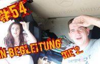 #54 In Begleitung die 2./Lkw Doku/ Truckaholic Doku Deutsch