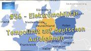 #56  – Elektromobilität – Tempolimit auf deutschen Autobahnen