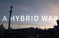 A HYBRID WAR | A Short Documentary about Ukraine