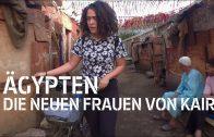 Ägypten: Die neuen Frauen von Kairo | ARTE Reportage