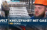 AIDAnova – Bau eines Riesen-Kreuzfahrtschiffs mit Gasantrieb | HD Doku