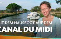 Auf dem Canal du Midi zum Mittelmeer | WDR Reisen