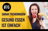 Auf die Schnelle gesund ernähren – Flowgrade Show Episode 76 mit Sarah Tschernigow