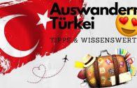 Auswandern in die Türkei – Tipps & Infos – Auf in ein neues Leben
