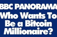 BBC Panorama – Who Wants To Be a Bitcoin Millionaire ? – FULL DOCUMENTARY