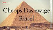 Cheops: Das ewige Rätsel – Alte Ägypten Doku (Kemet) HD