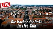 Clans von Berlin: Die Macher der Doku im Experten-Talk | Großfamilien in der Hauptstadt
