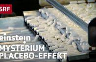 Das Geheimnis des Placebo-Effektes – Einstein vom 27.10.2016