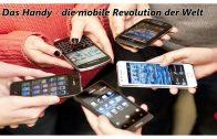 Das Handy – die mobile Revolution der Welt