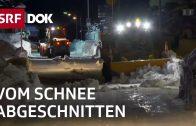 Der grosse Schnee: Zermatt schaufelt sich frei | Reportage | SRF DOK