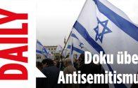 Der Streit um die Antisemitismus-Doku   DAILY SPEZIAL 22.6.17