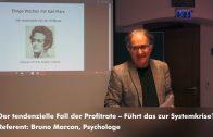Der tendenzielle Fall der Profitrate – Führt das zur Systemkrise? Referent: Bruno Marcon, Psychologe
