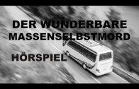DER WUNDERBARE MASSENSELBSTMORD Hörspiel