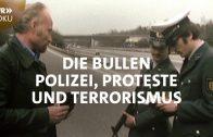 Die Bullen – Polizei, Proteste und Terrorismus in den 1970er-Jahren   SWR Doku