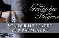 Die Geschichte der Fliegerei 05 – Von der Luftfahrt zur Raumfahrt (2009)  | Film