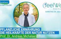 """""""Die Heilkräfte der Natur nutzen"""" Vortrag von Prof. Andreas Michalsen   feelWell Festival 2017"""