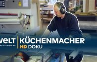 Die Küchenmacher – von Maßarbeit bis Massenware   HD Doku
