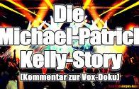 Die Michael-Patrick-Kelly-Story [Kommentar zur Vox-Doku]