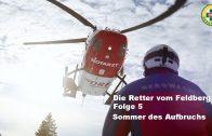 Die Retter vom Feldberg Folge 5 – Sommer des Aufbruchs | SWR-Doku 2017