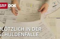 Die Schuldenfalle   finanzielle Abwärtsspirale   Doku   SRF DOK