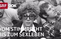 Die Schweiz 1968 – Frauen verändern die Gesellschaft | Doku | SRF DOK