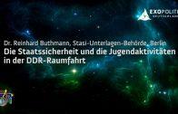 Die Stasi und die DDR-Raumfahrt – Dr. Reinhard Buthmann