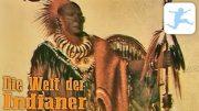 Die Welt der Indianer (Dokumentation, Doku für Schüler, Lehrfilm, deutsch) – ganze Doku