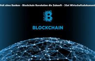 Die Welt ohne Banken – Blockchain Revolution die Zukunft – 3Sat Wirtschaftsdokumentation