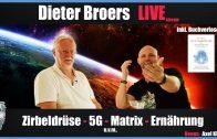 🔴 Dieter Broers Live! – Zirbeldrüse, 5G, Matrix & Ernährung (Bonus: Axel Klitzke)