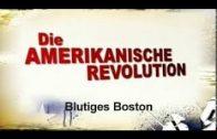 Doku: Die Amerikanische Revolution – Teil 1 – Blutiges Boston (1_3).mp4