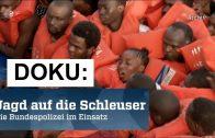 Doku: Die Bundespolizei macht Jagd auf Schleuser