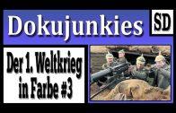 Doku Junkies Der 1 Weltkrieg İn Farbe #6 Dokumentation