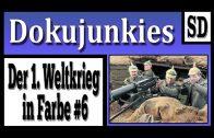 Doku junkies – Der 1. Weltkrieg in Farbe #6 ★ Dokumentation ★