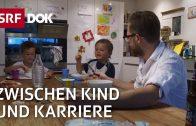 Familienmodell – Eltern zwischen Kind und Karriere   Doku   SRF DOK