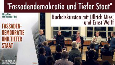 """""""Fassaden-Demokratie und Tiefer Staat"""" – Buchdiskussion mit Ullrich Mies und Ernst Wolff"""