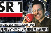 Gegen Mythen zu veganer Ernährung • SR1 Abendrot • Radiointerview