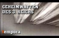 Geheimwaffen des 3. Reichs – Unveröffentlichtes Material (Dokumentation deutsch, Doku) – ganze Dokus