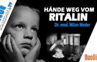Hände weg vom Ritalin! – Dr. med. Milan Meder