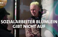 Sozialarbeiter Blümlein gibt nicht auf | SWR Doku