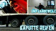 Kaputte Reifen und Langeweile /Lkw Doku /Truck Doku Deutsch