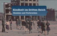 Kindheit im Dritten Reich – 2. Bomben und Verbrechen [Doku/2017/ᴴᴰ]
