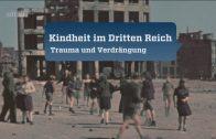 Kindheit im Dritten Reich – 3. Trauma und Verdrängung [Doku/2017/ᴴᴰ]