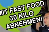 Mit Fast Food 30 Kilo in wenigen Wochen abnehmen! KEIN SCHERZ!