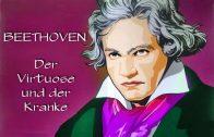 Mythos Beethoven  –  3  Der Virtuose  –  4  Der Kranke