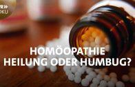 Homöopathie – Heilung oder Humbug? | SWR Doku