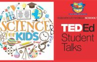 ted ed students talk | saraswati world school |
