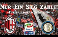 Nur ein Sieg zählt! – Erzrivalen im Fussball / AC Mailand vs. Inter Mailand – Dokumentation