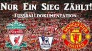 Nur ein Sieg zählt! – Erzrivalen im Fussball / FC Liverpool vs. Manchester United  – Dokumentation